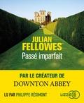 Julian Fellowes - Passé imparfait. 2 CD audio MP3
