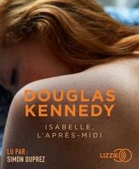 Douglas Kennedy - Isabelle, l'après-midi. 1 CD audio MP3