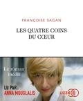 Françoise Sagan - Les quatre coins du coeur. 1 CD audio MP3