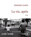 Antoine Leiris - La vie, après. 1 CD audio MP3