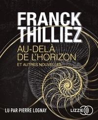Franck Thilliez - Au-delà de l'horizon et autres nouvelles. 1 CD audio MP3