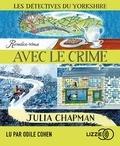 Julia Chapman - Les détectives du Yorkshire Tome 1 : Rendez-vous avec le crime. 1 CD audio MP3