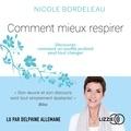 Nicole Bordeleau et Delphine ALLEMANE - Comment mieux respirer.