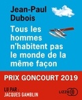 Jean-Paul Dubois - Tous les hommes n'habitent pas le monde de la même façon. 1 CD audio MP3