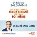 Frédéric Saldmann - On n'est jamais mieux soigné que par soi-même.