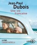 Jean-Paul Dubois - Une vie française. 1 CD audio MP3