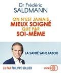 Frédéric Saldmann - On n'est jamais mieux soigné que par soi-même. 1 CD audio MP3