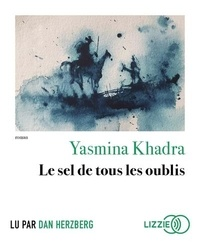 Yasmina Khadra - Le sel de tous les oublis. 1 CD audio MP3