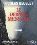 Nicolas Beuglet - Le dernier message. 1 CD audio MP3