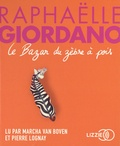 Raphaëlle Giordano - Le bazar du zèbre à pois. 1 CD audio