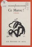 Mohammed Khaïr-Eddine - Ce Maroc ! - Encres de chine de Mechtilt.