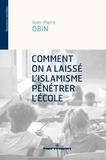 Jean-Pierre Obin - Comment on a laissé l'islamisme pénétrer l'école.