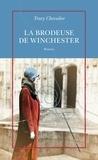 Tracy Chevalier - La brodeuse de Winchester.