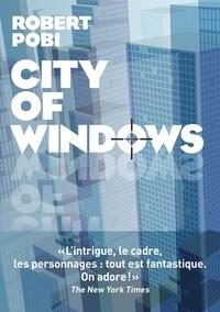 Robert Pobi - City of Windows.