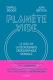 John Ibbitson et Darrell Bricker - Planète vide - Le choc de la décroissance démographique mondiale.