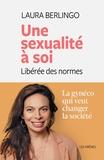 Laura Berlingo - Une sexualité à soi - Libérée des normes.
