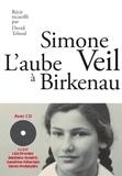 Simone Veil et David Teboul - L'aube à Birkenau. 1 CD audio