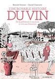 Benoist Simmat et Daniel Casanave - L'incroyable histoire du vin de la préhistoire à nos jours, 10 000 ans d'aventure.