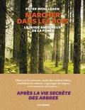 Peter Wohlleben - Marcher dans les bois - Le guide amoureux de la forêt.