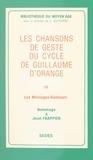 Jean Frappier et Philippe Ménard - Les chansons de geste du cycle de Guillaume d'Orange (3). Les Moniages Guibourc - Hommage à Jean Frappier.