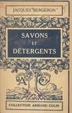 Jacques Bergeron et Paul Montel - Savons et détergents - 24 figures.