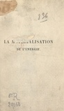 Louis Rougier - La matérialisation de l'énergie - Essai sur la théorie de la relativité et sur la théorie des quanta.