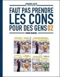 Emmanuel Reuzé et Nicolas Rouhaud - Faut pas prendre les cons pour des gens Tome 2 : .
