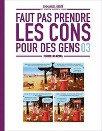 Emmanuel Reuzé et Nicolas Rouhaud - Faut pas prendre les cons pour des gens Tome 3 : .