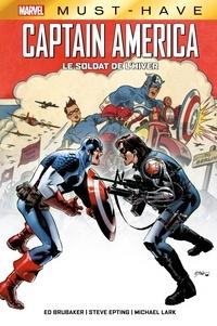 Ed Brubaker - Best of Marvel (Must-Have) : Captain America - Le Soldat de l'Hiver.