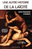 Jean-François Chemain - Une autre histoire de la laïcité.