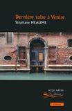Stéphane Héaume - Dernière valse à Venise - Suivi de Ora fatale.