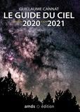 Guillaume Cannat - Le guide du ciel de juin 2020 à juin 2021.