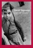 Carole Naggar - David Seymour, vies de Chim.