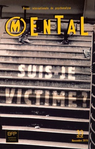 Clotilde Leguil - Mental N° 33, Novembre 2015 : Suis-je victime ?.