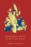 Robert Benchley - Remarquable, n'est-ce pas ?. 1 CD audio