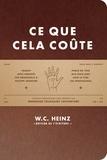 Ce que cela coûte / Wilfred Charles Heinz | Heinz, Wilfried Charles (1915-2008). Auteur