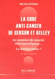 Michel Dogna - La cure anti-cancer de Gerson et Kelley - 60 années de succès thérapeutiques... Le saviez-vous ?.