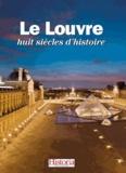 Jacques-Olivier Boudon et Jean-Christian Petitfils - Le Louvre, huit siècles d'Histoire.