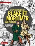 Michel Daubert et Jacques Langlois - Les personnages de Blake et Mortimer dans l'histoire - Les événements qui ont inspiré l'oeuvre d'Edgar P. Jacobs.