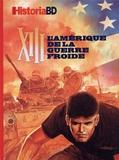 Eric Pincas et Victor Battaggion - Historia BD  : XIII - L'Amérique de la guerre froide.