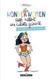 Mathou - Les wonderwomen aussi mettent une culotte gainante - Des dessins qui font du bien.