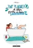 Mathou - Tout plaquer et aller prendre un bain - (Mes petits moments).
