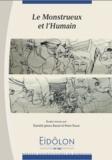 Danièle James-Raoul et Peter Kuon - Eidôlon N° 100 : Le monstrueux et l'humain.