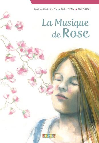 musique de Rose (La)   Simon, Sandrine-Marie (1970-....). Auteur