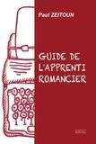 Paul Zeitoun - Le guide de l'apprenti romancier.
