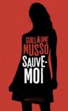 Guillaume Musso - Sauve-moi.