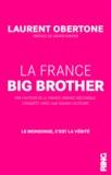 Laurent Obertone - La France Big Brother.