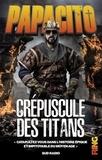 Papacito - Crépuscule des Titans.