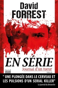 David Forrest - En série, journal d'un tueur.