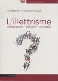 Christelle Chevallier-Gaté - L'illettrisme - Comprendre, prévenir, remédier. 1 CD audio MP3